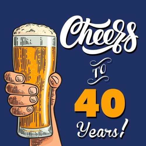 Cheers To 40 Years!: Guest Book For 40th Birthday Or Anniversary, Royal Blue Design, 150 Pages To Write Comments In