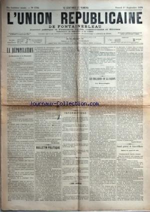 UNION REPUBLICAINE DE FONTAINEBLEAU (L') [No 1784] du 01/09/1894 - LA DEPOPULATION - LA RECHERCHE DE LA PATERNITE PAR D. DUROZOY - BULLETIN POLITIQUE PAR D. D. - INFORMATIONS - L'ABBE BRUNEAU - LES MALADIES DE LA SAISON - LES HEMORRHAGIES PAR CAMILLE SAVOIRE - CONSEIL GENERAL DE SEINE-&-MARNE - SEANCE DU MARDI 21 AOUT.