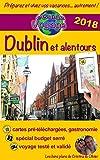 eGuide Voyage: Dublin et alentours: Découvrez cette capitale dynamique, pleine de charme, d'histoire et sa belle région! (eGuide Voyage ville t. 10)