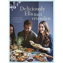 Deliciously Ella met vrienden: Gezonde recepten om te delen samen met je vrienden