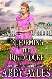 Reforming the Rigid Duke: A Clean & Sweet Regency Historical Romance Novel (English Edit