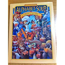Alphabet Soup: A Feast of Letters by Scott Gustafson (October 19,1990)