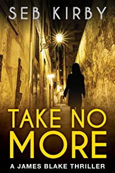 Take No More (The murder mystery thriller): (US Edition) (James Blake Book 1) (English Edition) par [Kirby, Seb]