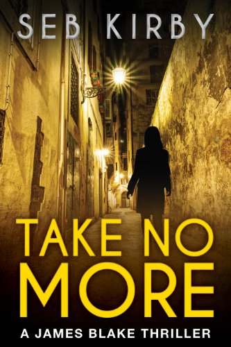 Take No More (James Blake #1) by Seb Kirby