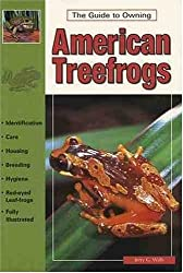 The Guide to Owning American Treefrogs by Jerry G. Walls (2000-06-22)