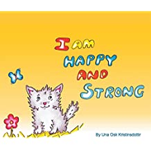 I Am Happy and Strong (English Edition)