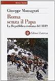 Scarica Libro Roma senza il papa La Repubblica romana del 1849 (PDF,EPUB,MOBI) Online Italiano Gratis
