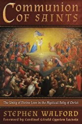 Communion of Saints: The Unity of Divine Love in the Mystical Body of Christ