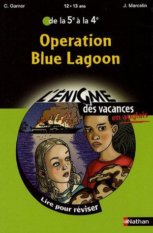 Operation Blue Lagoon : De la 5e à la 4e