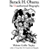 Barack H. Obama: The Unauthorized Biography (The Obama Coup Book 2)