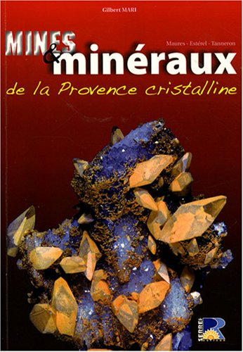 Mines et minraux de la Provence cristalline