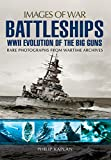 Battleships: WW II Evolution of the Big Guns (Images of War)