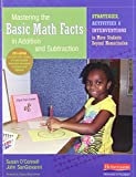 Mastering the Basic Math Facts in Addition and Subtraction: Strategies, Activities, and Interventions to Move Students Beyond Memorization [With CDROM