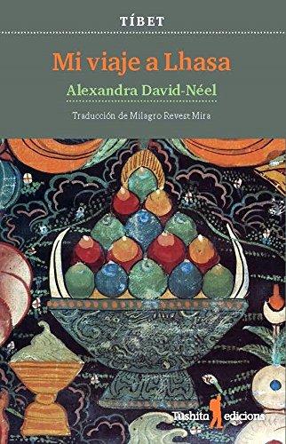 MI VIAJE A LHASA (Caballos del viento) por Alexandra David-Néel
