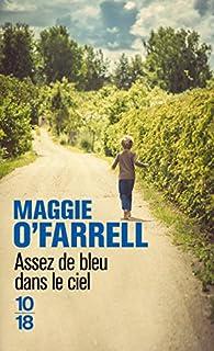 Assez de bleu dans le ciel par Maggie O'Farrell
