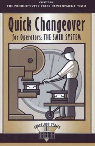 Quick Changeover for Operators Learning Package: Quick Changeover for Operators: The SMED System (Shopfloor Series) (System Operator)