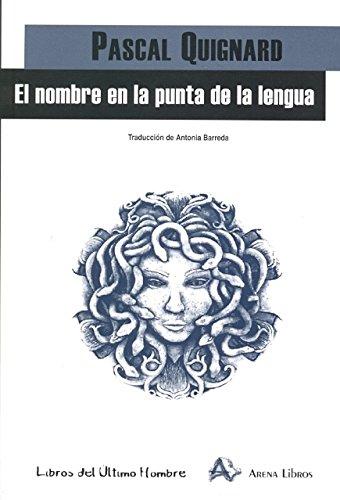 Nombre en la punta de la lengua,El (Libros Del Ultimo Hombre)