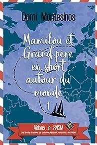 Mamilou et Grand-père en short autour du monde - 1: Bonheur en Atlantique par Domi Montesinos