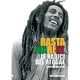 Rasta Marley. Le radici del reggae (Sconcerto)