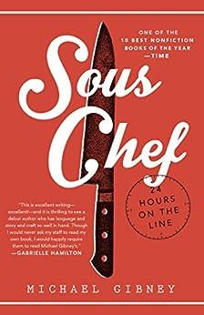 Sous Chef: 24 Hours on the Line par [Gibney, Michael]