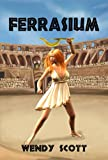 Ferrasium. (The Windflowers Trilogy Book 1)