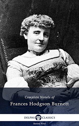 Delphi Complete Novels of Frances Hodgson Burnett (Illustrated ...