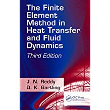 The Finite Element Method in Heat Transfer and Fluid Dynamics (Applied and Computational Mechanics) (English Edition)