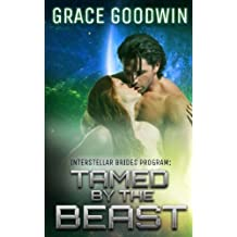 Tamed by the Beast (Interstellar Brides) (Volume 7) by Grace Goodwin (2016-11-01)
