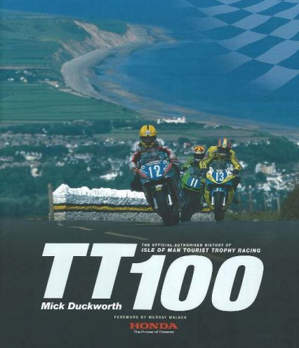 TT100: The Official Authorised History of Isle of Man Tourist Trophy Racing por Mick Duckworth