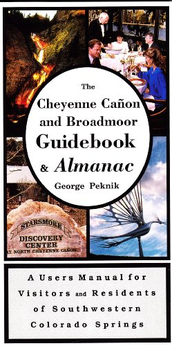 The Cheyenne Canon & Broadmoor guidebook and almanac