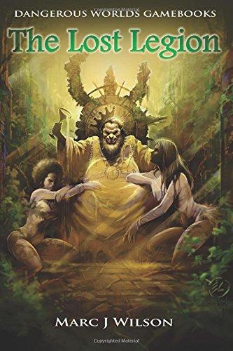 The Lost Legion: Volume 2 (Dangerous Worlds Gamebooks)