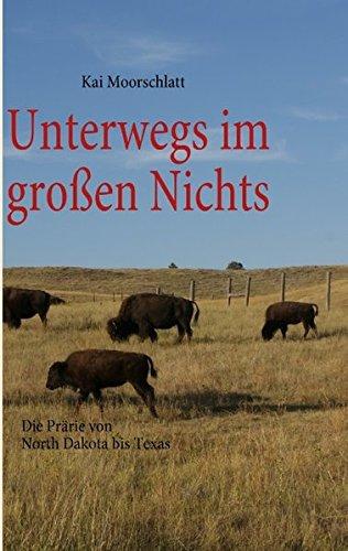 Unterwegs im großen Nichts: Die Prärie von North Dakota bis Texas