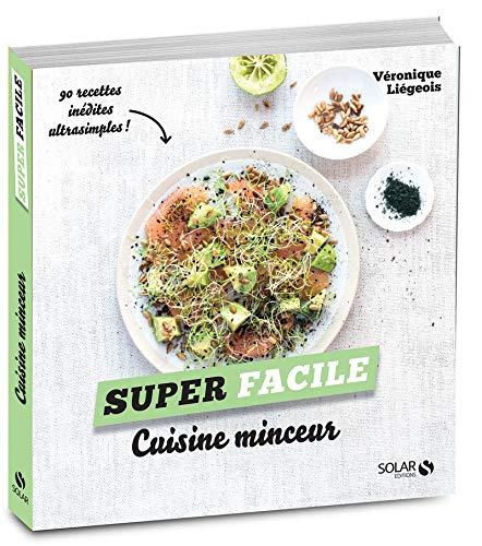 Cuisine minceur - super facile par Véronique LIEGEOIS