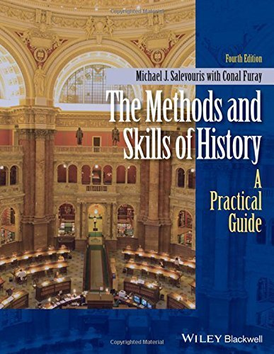 The Methods and Skills of History: A Practical Guide 4th edition by Furay, Conal, Salevouris, Michael J. (2015) Paperback