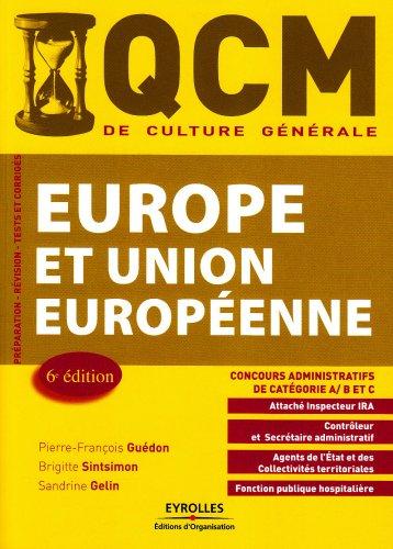 QCM Europe et Union européenne : concours administratifs de catégorie A, B et C par Pierre-François Guédon, Sandrine Gelin, Brigitte Sintsimon, Marie Berchoud