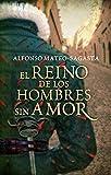 Libros Descargar en linea El reino de los hombres sin amor Isidoro Montemayor 3 Novela historica (PDF y EPUB) Espanol Gratis