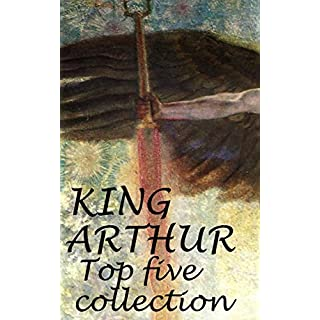 King Arthur: complete collection  (Including Le Morte d'Arthur, Idylls of the King, King Arthur and His Knights and A Connecticut Yankee in King Arthur's Court)