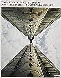 Toward a Concrete Utopia: Architecture in Yugoslavia, 1948-1980