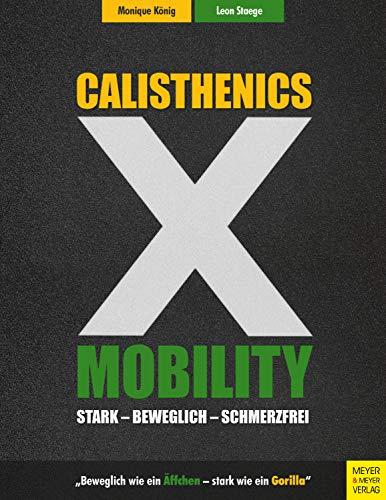Calisthenics X Mobility: Stark - Beweglich - Schmerzfrei -