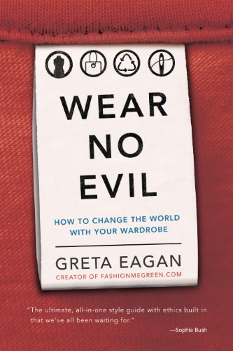 wear-no-evil-how-to-change-the-world-with-your-wardrobe-english-edition