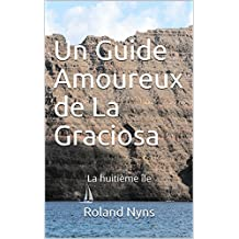 Un Guide Amoureux de La Graciosa: La huitième île (French Edition)