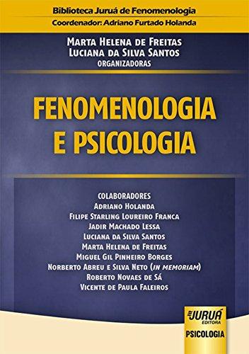 Fenomenologia e Psicologia. Biblioteca Juruá de Fenomenologia