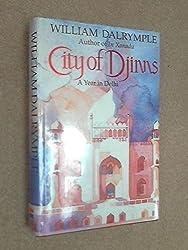 City of Djinns: A Year in Delhi by William Dalrymple (1994-12-01)