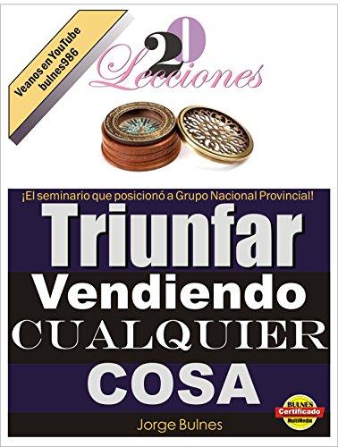 triunfe vendiendo cualquier cosa por Jorge Bulnes