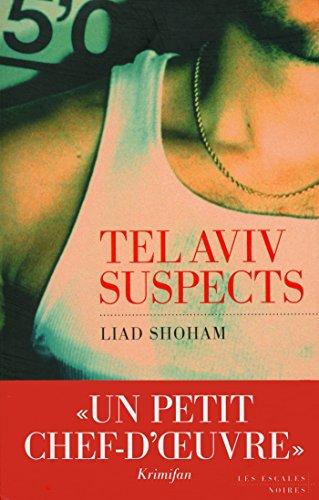 Tel Aviv Suspects (ESCALES NOIRES) par Liad SHOHAM
