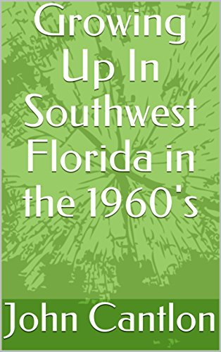 Growing Up In Southwest Florida in the 1960's (English Edition)