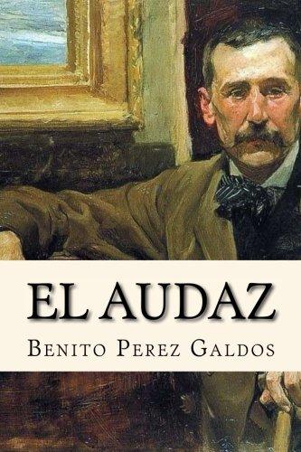 El Audaz por Benito Perez Galdos