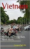 Vietnam: Hanoi, Ha Long Bay, Ninh Binh. (English Edition)