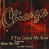 Songtexte von Chicago - If You Leave Me Now