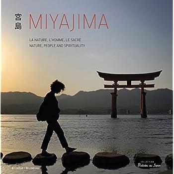 Miyajima, la Nature, l'Homme, le Sacre (Bilingue Français - Anglais)
